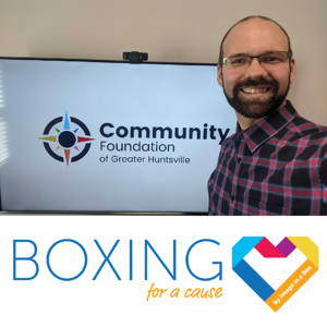 Community Foundation of Greater Huntsville - Justin - March 2020 - Boxing for a Cause